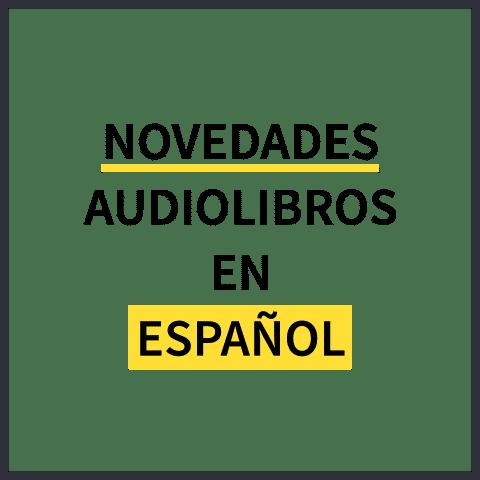 Novedades Audiolibros en español